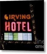 The Irving Hotel Vintage Sign Metal Print