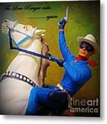 The Lone Ranger Rides Again Metal Print