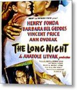 The Long Night, Us Poster, Barbara Bel Metal Print