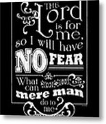 The Lord Is For Me Metal Print