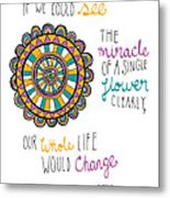 The Miracle Of A Flower Metal Print