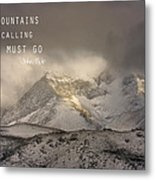 The Mountains Are Calling And I Must Go  John Muir Vintage Metal Print
