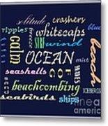 The Ocean Is... Metal Print