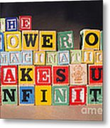 The Power Of Imagination Makes Us Infinite Metal Print