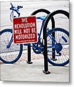 The Revolution Will Not Be Motorized Metal Print