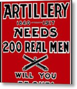 The Second Artillery Needs 200 Real Men Metal Print by War Is Hell Store