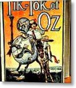 The Tik Tok Of Oz Metal Print