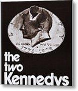 The Two Kennedys, Aka I Due Kennedy Metal Print