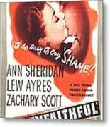 The Unfaithful, Us Poster, Ann Metal Print