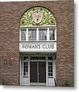 The Womans Club Bids You Welcome Metal Print by Daniel Hagerman
