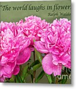 The World Laughs In Flowers Metal Print