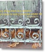 There Is A Season Metal Print