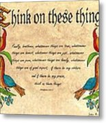 Think On These Things Fraktur Metal Print