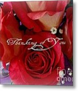 Thinking Of You Metal Print