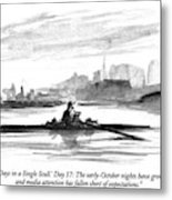 'thirty Days In A Single Scull.' Day 17: Metal Print