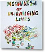 Tied To A Mechanism Of Unchanging Lives Metal Print
