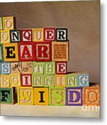 To Conquer Fear Is The Beginning Of Wisdom Metal Print