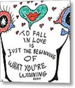 To Fall In Love Metal Print