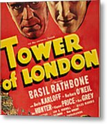 Tower Of London, Top L-r Boris Karloff Metal Print