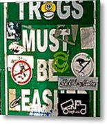 Trogs Must Be Leashed Metal Print