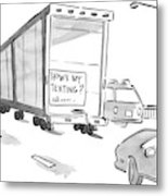 Truck With Sign On Back How's My Texting? Metal Print