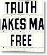 Truth Makes Man Free- In White Metal Print