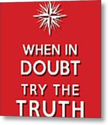 Try Truth Red Metal Print