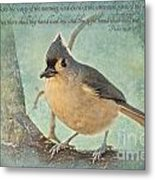 Tufted Titmouse With Verse IIi Metal Print