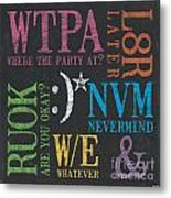 Tween Textspeak 2 Metal Print by Debbie DeWitt