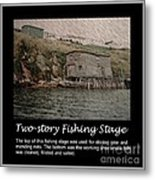Two-story Fishing Stage Metal Print