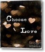 Typography - Choose Love Metal Print