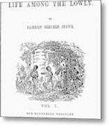 Uncle Tom's Cabin, 1852 Metal Print