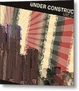 Under Construction Metal Print