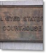 United States Courthouse Sign Metal Print