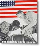 United We Win Us 2nd World War Manpower Commission Poster Metal Print by Anonymous
