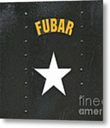 Us Military Fubar Metal Print by Thomas Woolworth