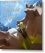 V Glorious Day Words Metal Print