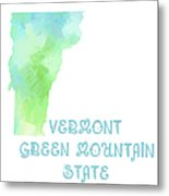 Vermont - Green Mountain State - Map - State Phrase - Geology Metal Print