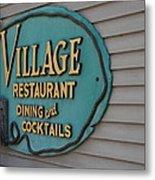 Village Restaurant Metal Print