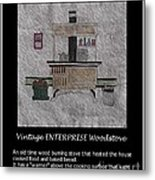 Vintage Enterprise Woodstove Metal Print
