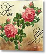 Vintage Roses For You Metal Print