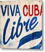 Viva Cuba Libre Sign Metal Print