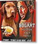 Vizsla Art Canvas Print - The Treasure Of The Sierra Madre Movie Poster Metal Print