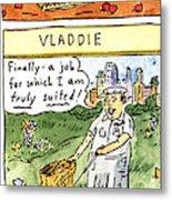 Vlad The Impaler's Descendants Metal Print