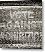 Vote Against Prohibition IIi Metal Print