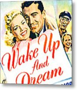 Wake Up And Dream, Us Poster, From Left Metal Print