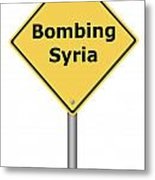 Warning Sign Bombing Syria Metal Print