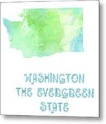 Washington - The Evergreen State - Map - State Phrase - Geology Metal Print