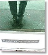 Watch Your Step Metal Print