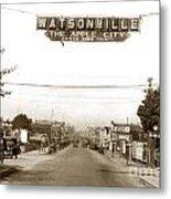 Watsonville California  The Apple City Circa 1926 Metal Print